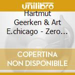 ZERO SUN NO POINT cd musicale di GEERKEN HARTMUT & AR