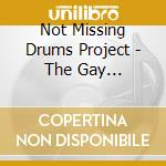 Not Missing Drums Project - The Gay Avantgarde cd musicale di NOT MISSING DRUMS PR