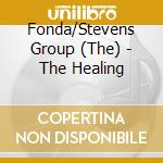 THE HEALING cd musicale di FONDA/STEVENS GROUP