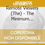 MINIMUM PROGRAMME OF HUM.... cd musicale di REMOTE VIEWERS