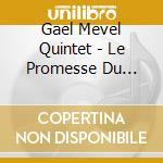 LE PROMESSE DU CHANT cd musicale di MEVEL GAEL QUINTET