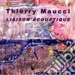 Thierry Maucci - Liaison Acoustique cd musicale di MAUCCI THIERRY