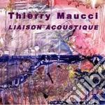 LIASON ACOUSTIQUE cd musicale di MAUCCI THIERRY