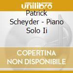 PIANO SOLO II cd musicale di SCHEYDER PATRICK