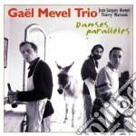 Gael Mevel Trio - Danses Paralleles cd musicale di MEVEL GAEL TRIO