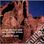 Evan Parker & September Winds - Alder Brook cd musicale di PARKER EVAN