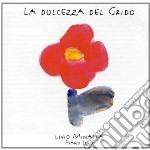 Livio Minafra - La Dolcezza Del Grido cd musicale di MINAFRA LIVIO