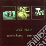 Carolyn Hume & Paul May - Wet Map cd musicale di HUME/MAY