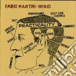 Fabio Martini Intrio - Practicality cd musicale di MARTINI FABIO IN TRI
