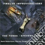 Fonda / Stevens Group - Twelve Improvisations cd musicale di STEVENS FONDA GROUP