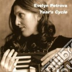 Evelyn Petrova - Year's Cycle cd musicale di PETROVA EVELYN