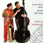 Carlo Actis Dato & Baldo Martinez - Folklore Imaginario cd musicale di ACTIS DATO/MARTINEZ