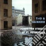 Trio & Sainkho - Forgotten Streets St.piet cd musicale di TRIO & SAINKHO