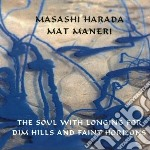 Masashi Harada & Mat Maneri - The Soul With Longing For cd musicale di Masashi harada & mat