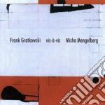 Frank Gratkowski Feat.m.mengelberg - Vis-a'-vis cd musicale di GRATKOWSKI FT. MENGE