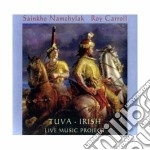 Sainkho Namchylak & Roy Carroll - Tuva-Irish Live Music Project cd musicale di SAINKHO NAMCHYLAK