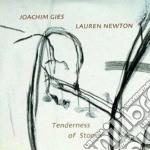Joachim Gies / Lauren Newton - Tenderness Of Stones cd musicale di GIES/NEWTON