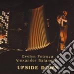 Evelyn Petrova / Alexander Balanescu - Upside Down cd musicale di EVELYN PETROVA/A. BALANESCU