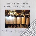 Underground Jazz Trio - Radio Free Europa cd musicale di UNDERGROUND JAZZ TRI