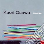 Kaori Osawa - Aluminum cd musicale di Osawa Kaori