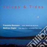 Franzis.baumann & Matthias Ziegler - Voices & Tides cd musicale di Franzis.baumann & ma