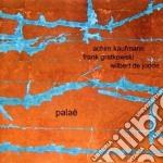 Kaufmann / Gratkowski / De Joode - Palae cd musicale di KAUFMANN/GRATKOWSKI/