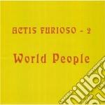 Actis Furioso 2 - World People cd musicale di ACTIS FURIOSO 2