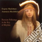 Evgeny Masloboev & Anastasia - Russian Folksongs... cd musicale di Evgeny masloboev & a