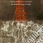 Szilard Mezei Wind Quartet - We Were Watching The Rain cd musicale di MEZEI SZILARD WIND Q