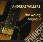 DROWNING MIGRANT                          cd musicale di WILLERS ANDREAS