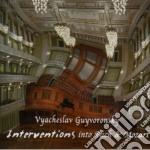 Vyacheslav Guyvoronsky - Interventions Bach/mozart cd musicale di GUYVORONS VYACHESLAV