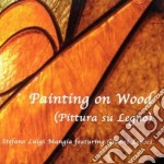 Stefano Luigi Mangia - Painting On Wood cd musicale di MANGIA S.L.FEAT.G.LE
