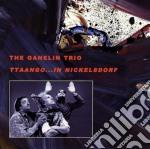 Ganelin Trio - Ttaango...in Nickelsdorf cd musicale di GANELIN TRIO