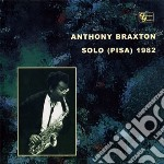 Anthony Braxton - Solo Pisa 1982 cd musicale di BRAXTON ANTHONY