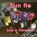Sun Ra - Live In Cleveland cd musicale di SUN RA