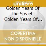 Golden Years Of The Soviet Vol. 2 cd musicale di REZITSKY/ORKESTRION/