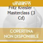Mastrerclass cd musicale di Fritz Kreisler