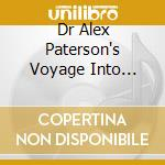 DR ALEX PATERSON'S VOYAGE INTO PARADISE cd musicale di AA.VV.