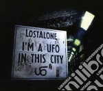 I'm a ufo in this city cd musicale di Alone Lost
