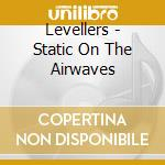 Levellers-static on the airwaves cd cd musicale di Levellers
