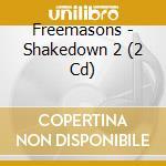Shakedown 2 cd musicale di Freemasons