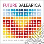 Future balearica vol.1 cd musicale di Artisti Vari
