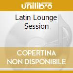 LATIN LOUNGE SESSION cd musicale di BAH SAMBA
