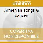 Armenian songs & dances cd musicale di Komitas