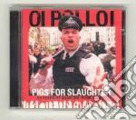 Oi Polloi - Pigs For Slaughter cd musicale di OI POLLOI