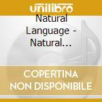 Natural Language - Natural Language 0098 cd musicale di Language Natural