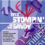 CD - V/A - STILL STOMPIN' AT THE SAVOY cd musicale di Artisti Vari