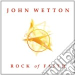 ROCK OF FAITH                             cd musicale di WETTON JOHN