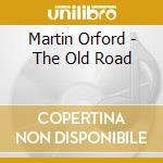 OLD ROAD, THE                             cd musicale di Martin Orford