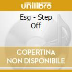 STEP OFF cd musicale di ESG